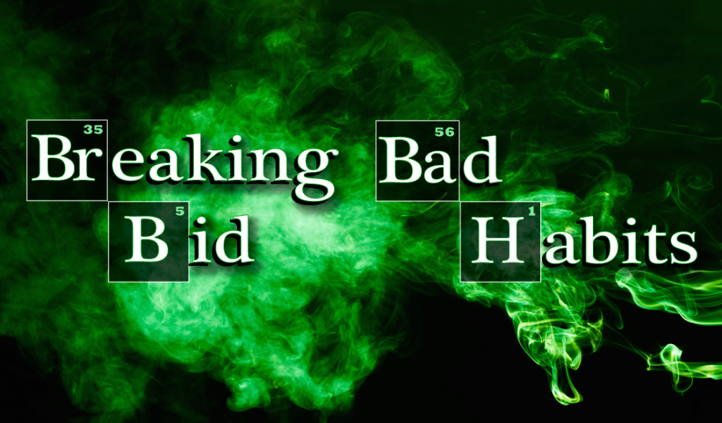 Breaking bad bid habits